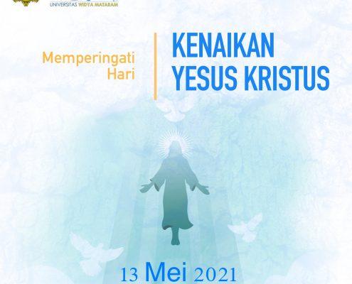 Selamat Memperingati Hari Kenaikan Isa Almasih, 13 Mei 2021.